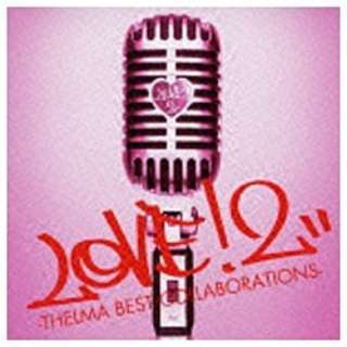 青山テルマ/LOVE!2-THELMA BEST COLLABORATIONS- 通常盤 【CD】