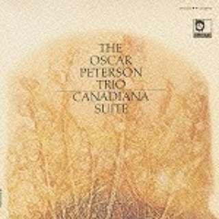 ジ・オスカー・ピーターソン・トリオ/カナダ組曲 完全生産限定盤 【音楽CD】