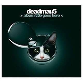デッドマウス/> ココにタイトルを入力 < 【音楽CD】