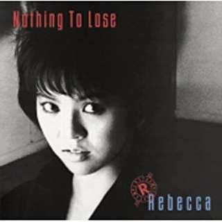 REBECCA/Nothing To Lose 【CD】