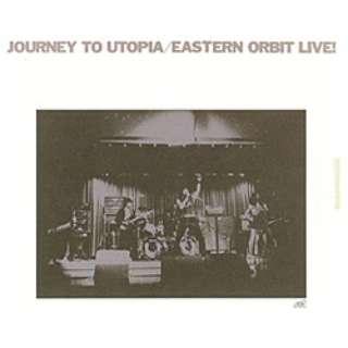 EASTERN ORBIT/ライヴ!~ジャーニー・トゥ・ユートピア 完全限定プレス盤 【音楽CD】