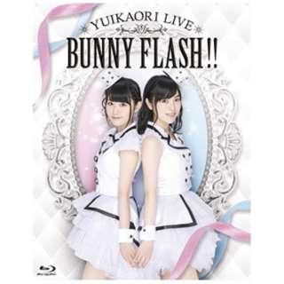 ゆいかおり/ゆいかおりLIVE「BUNNY FLASH!!」 【ブルーレイ ソフト】