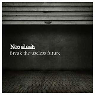 Neo slash/Break the useless future 【CD】