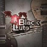 BlackLute/BlackLute ~Monster Hunter Guitar Arrange~ 【CD】