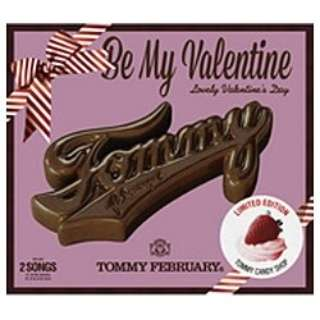 Tommy february6/Be My Valentine 【CD】