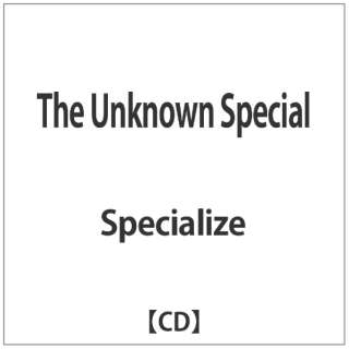 Specialize/The Unknown Special 【音楽CD】