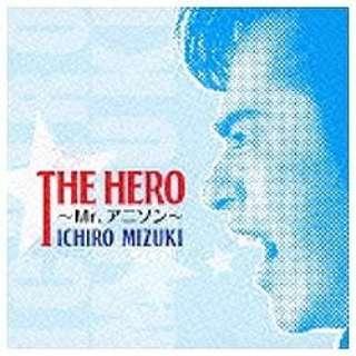水木一郎/THE HERO~Mr.アニソン~ 【CD】