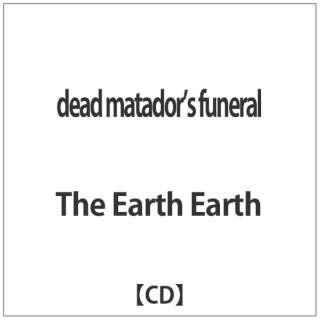 The Earth Earth/dead matador's funeral 【音楽CD】