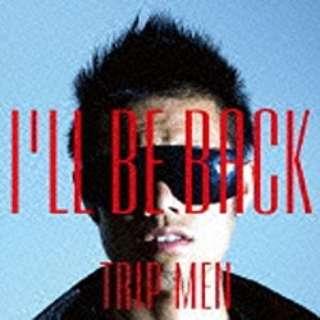 TRIP MEN/I'll Be Back 【音楽CD】