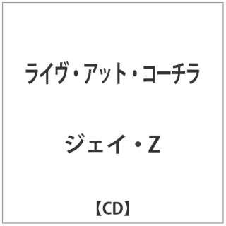ジェイ・Z/ライヴ・アット・コーチラ 【音楽CD】