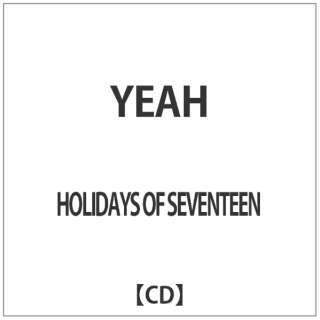 HOLIDAYS OF SEVENTEEN/YEAH 【CD】