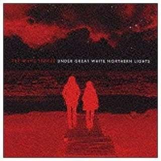 ザ・ホワイト・ストライプス/アンダー・ザ・グレイト・ホワイト・ノーザン・ライツ 【CD】