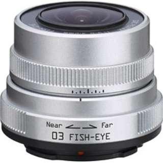 カメラレンズ 03 FISH-EYE 3.2mm F5.6 シルバー [ペンタックスQ /単焦点レンズ]