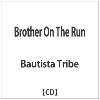 Bautista Tribe/Brother On The Run 【音楽CD】