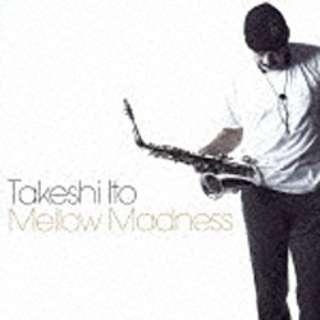 伊東たけし/Mellow Madness 【音楽CD】