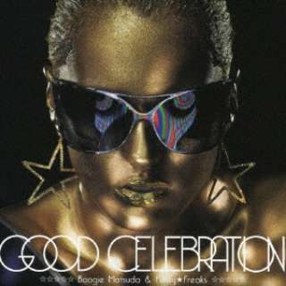 BOOGIE MATSUDA & FUNKY★FREAKS/GOOD CELEBRATION 【CD】