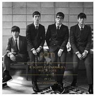 2AM/F.SCOTT FITZGERALD'S WAY of LOVE ~ JAPAN SPECIAL EDITION ~ 通常盤 【音楽CD】