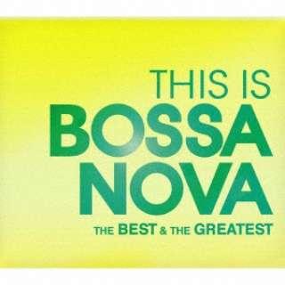 (V.A.)/THIS IS BOSSA NOVA ベスト&グレイテスト 【CD】