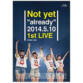 """Not yet/Not yet """"already"""" 2014.5.10 1st LIVE 【ブルーレイ ソフト】"""