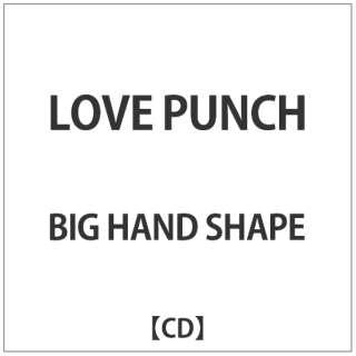 BIG HAND SHAPE/LOVE PUNCH 【CD】