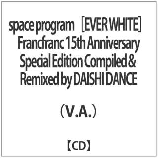 (V.A.)/space program [EVER WHITE] Francfranc 15th Anniversary Special Edition Compiled&Remixed by DAISHI DANCE 【CD】