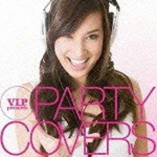(V.A.)/V.I.P. presents パーティー・カヴァーズ  【音楽CD】
