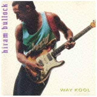 ハイラム・ブロック(g、vo、key、synthesizer guitar)/ウェイ・クール 完全生産限定特別価格盤 【CD】