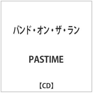 PASTIME/ バンド・オン・ザ・ラン