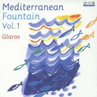 Glaros/ Mediterranean Fountain Vol.1 【CD】