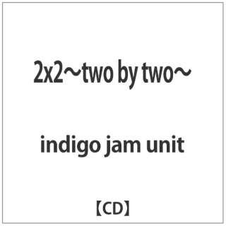 indigo jam unit/ 2x2~two by two~
