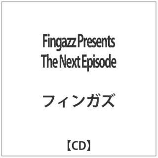 フィンガズ/Fingazz Presents The Next Episode 【CD】