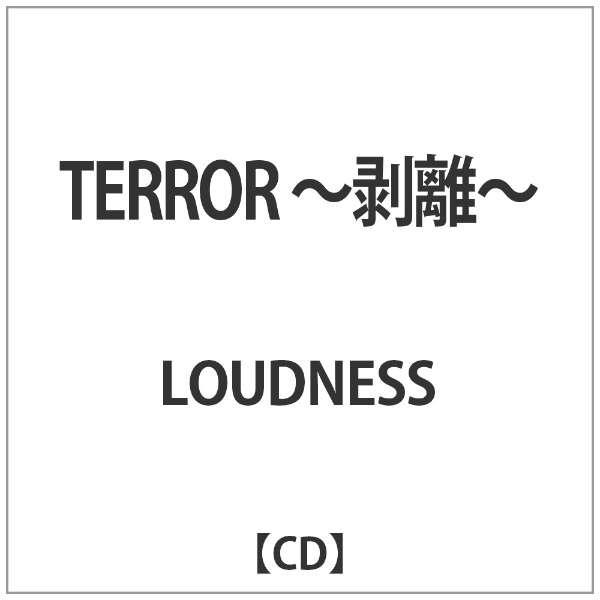 LOUDNESS/ TERROR ~剥離~ ファーストディストリビューション 通販 ...