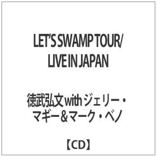 徳武弘文 with ジェリー・マギー&マーク・ベノ/ LET'S SWAMP TOUR/LIVE IN JAPAN