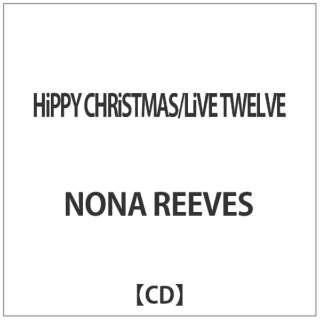 NONA REEVES/ HiPPY CHRiSTMAS/LiVE TWELVE