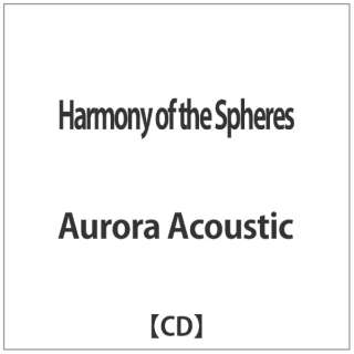 Aurora Acoustic/ Harmony of the Spheres