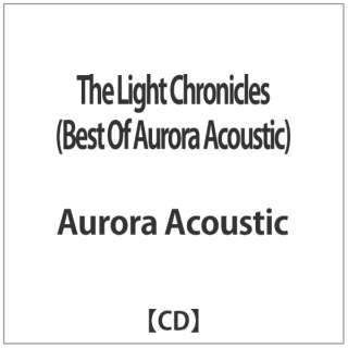 Aurora Acoustic/ The Light Chronicles(Best Of Aurora Acoustic)