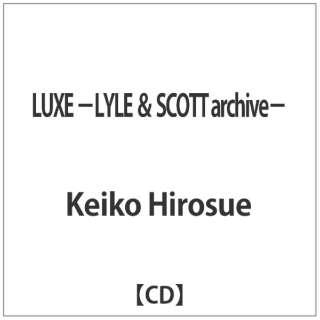 Keiko Hirosue/ LUXE -LYLE & SCOTT archive-