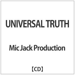 Mic Jack Production/ UNIVERSAL TRUTH 【CD】