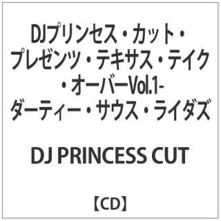DJ PRINCESS CUT/DJプリンセス・カット・プレゼンツ・テキサス・テイク・オーバーVol.1-ダーティー・サウス・ライダズ 【CD】