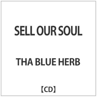 THA BLUE HERB/ SELL OUR SOUL 【CD】