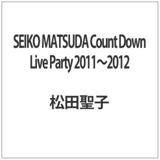 SEIKO MATSUDA Count Down Live Party 2011~2012 ユニバーサル ...