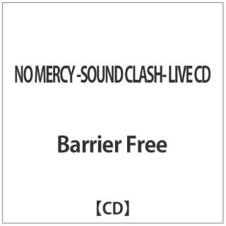 Barrier Free/ NO MERCY -SOUND CLASH- LIVE CD