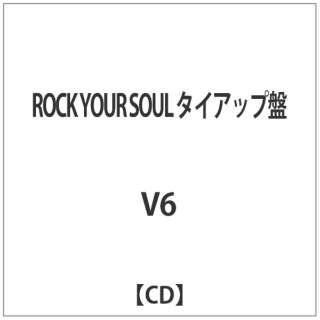 V6/ROCK YOUR SOUL タイアップ盤 【CD】
