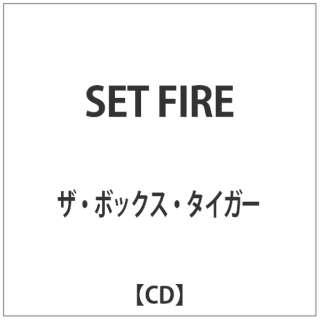 ザ・ボックス・タイガー/ SET FIRE