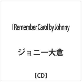 ジョニー大倉/ I Remember Carol by Johnny