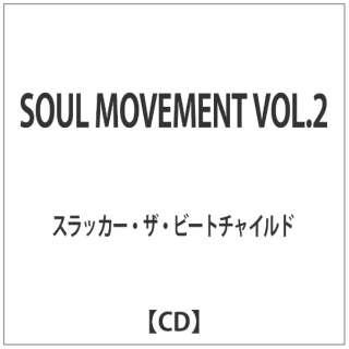 スラッカー・ザ・ビートチャイルド/ SOUL MOVEMENT VOL.2