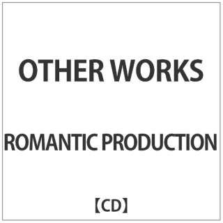 ROMANTIC PRODUCTION/ OTHER WORKS