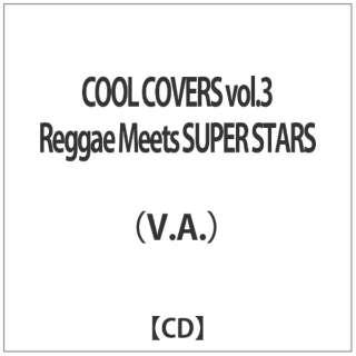 (V.A.)/ COOL COVERS vol.3 Reggae Meets SUPER STARS 【CD】