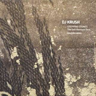 DJ KRUSH/ STEPPING STONES The Self-Remixed Best -soundscapes-