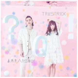 TRUSTRICK/未来形Answer E.P. Type-A 【CD】